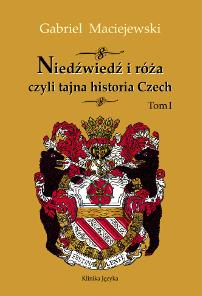 Niedźwiedź i róża czyli tajna historia Czech