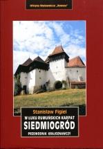 Siedmiogród. W łuku rumuńskich Karpat