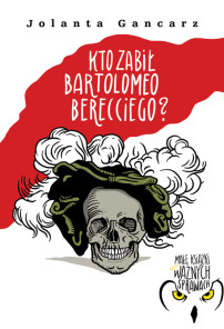 Kto zabił Bartolomeo Berecciego