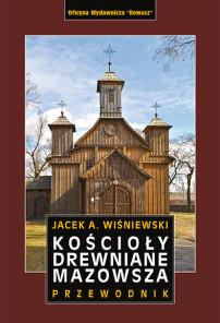 Kościoły drewniane Mazowsza – przewodnik