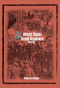 Śląski okręg Armii Krajowej tom III