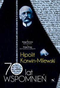 Hipolit Korwin Milewski. Wspomnienia. Tom I