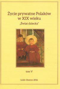 Życie prywatne Polaków w XIX wieku. Świat dziecka