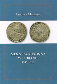 Mennica koronna w Lublinie 1595- 1601