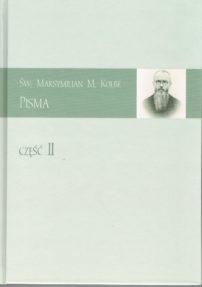 Św. Maksymilian Kolbe. Pisma. Część II