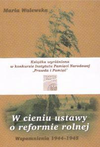 W cieniu ustawy o reformie rolnej. Wspomnienia 1944-1945